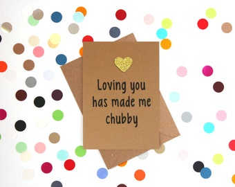 Funny Valentine's Day Card: Loving you has made me chubby, Funny Valentines Card, Funny valentine card, Husband Valentines card, funny card