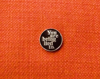 You are being lied to enamel lapel PIN / truth lies wrong rage against the machine disinformation album music / #Miner49ers by BUNCEandBEAN