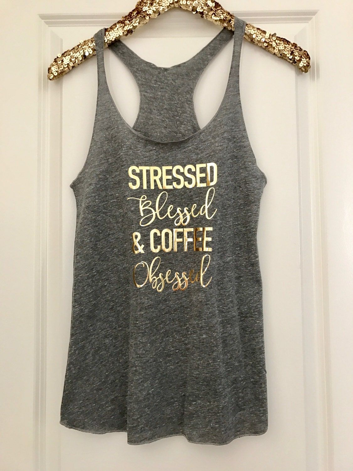 Stressed Blessed & Coffee Obsessed Racerback Tank Top // Bridal, Bride, Bachelorette, BFF / 6001