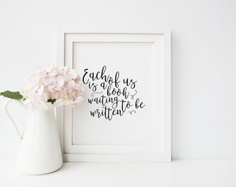 Each Of Us Is A Book // Writing Quote // Book Quote // Printable Office Print