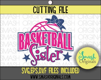 Basketball Sister Cut File | Girls Basketball Svg | SVG EPS and DXF Cut Files for Cutting Machine Cricut and Cameo | Sports Sister Svg