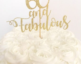 60 and Fabulous Cake Topper ~ Age Fabulous Topper ~ Customized Cake Topper ~ 60th Birthday Topper ~ Glitter Banner ~ Birthday Cake Topper