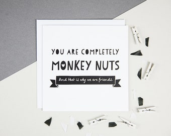 Funny Best Friend Card - Friendship Cards - Funny Friendship Card - Funny Birthday Card For Friend - You Are Monkey Nuts - Funny Love Cards