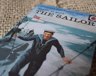 The Sailor. A Ladybird Easy Reading Book. People at Work. Series 606b.