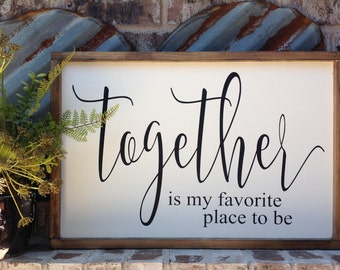 Together is my favorite place to be, sign, farmhouse decor, wood sign saying, framed sign, fixer upper, wall gallery, farmhouse style sign