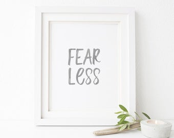 Fearless, Fear Less Printable Wall Art, Motivational Quote, Printable Art, Quote Print, Typography Print, 5x7, 8x10, 11x14