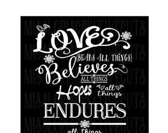 1 Corinthians 13:7   Love  Endures Believes scripture SVG  DFX  Cut file  Cricut explore file vinyl decal wood sign t shirt cricut cameo