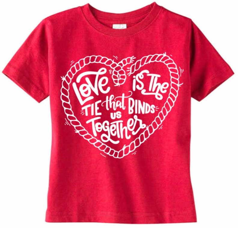 Love Is The Tie That Binds Us Together Valentines Day Shirt