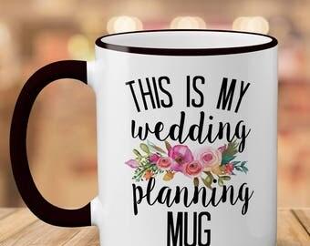 This Is My Wedding Planning Mug // Engagement Gift // Wedding // Coffee Cup // Ceramic Mug // Bride Mug