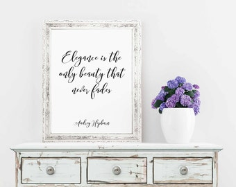 Audrey Hepburn Quote, Elegance Is The Only Beauty That Never Fades, Breakfast At Tiffany's, Printable Art, Audrey Hepburn Print