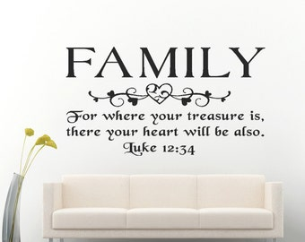 Family For Where Your Treasure Is There Your Heart Will Be Also Luke 12:34 Vinyl Wall Decals Bible Quotes Christian Decals Family Decals