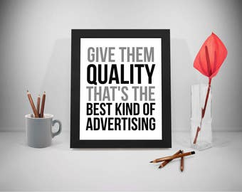 Give Them Quality, Advertising Printable Quotes, Quality Sayings, Marketing Print Art, Business Inspirational Prints