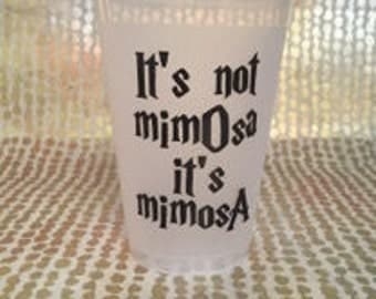 """Harry Potter Party Cups """"It's not MimOsa it's MimosA"""" (12)"""