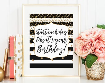 Glamour Quote, Start each day like it's your birthday, Motivational Art, Fashion Print, Glamour Decor, Girls Room Decor, Inspirational Quote