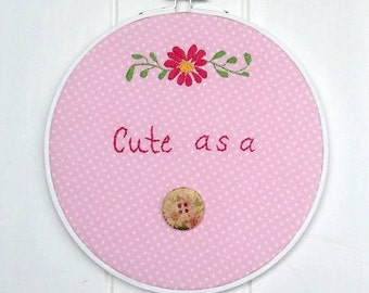 Cute as a button hoop art, girl's room decor, nursery decor, baby shower gift. gift for girl, nursery art, wall hanging, embroidery hoop