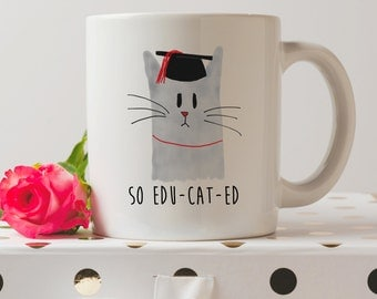 So Educated Cat Graduation Mug | Cute Mugs | Cat Dog Mugs | Graduation Gift | Contemporary Mugs | Coffee Mug | Watercolor Mug | Kawaii Mug