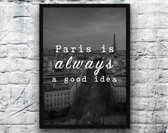 Paris is always a good idea. A4 Paris Print - FREE Shipping to UK.