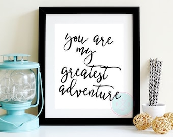 PRINTABLE ART You Are My Greatest Adventure Printable Modern Inspirational Quote Motivational Travel Art Adventure Typography Wedding Gift