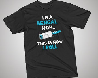Bengal This How I Roll T-Shirt