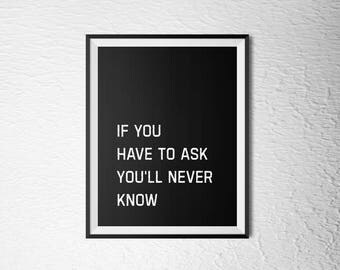 "Red Hot Chili Peppers - If You Have To Ask - song lyric. ""If You Have To Ask You'll Never Know""  8x10 + 5x7 Instant Download"
