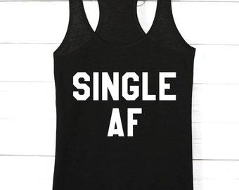 Single AF | Graphic Tee | Valentines | Valentines Day | Valentine Shirts | Valentines Day Shirts | Valentines Gift | Single Shirt | AF Shirt