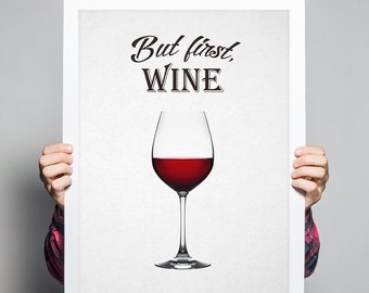 But First Wine Print Wine Poster Wine Glass Print Wine Gift Alcohol Print Wine Art Kitchen Art Cafe Print Cafe Decor Cafe Art Kitchen Poster