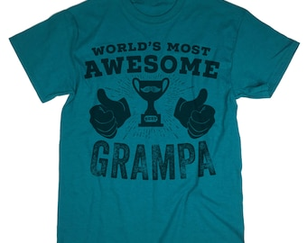 Shirt For Grandfather. World's Most Awesome Grampa T shirt. Best Grandpa Ever.