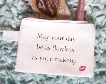Makeup Bag- May Your Day Be Flawless