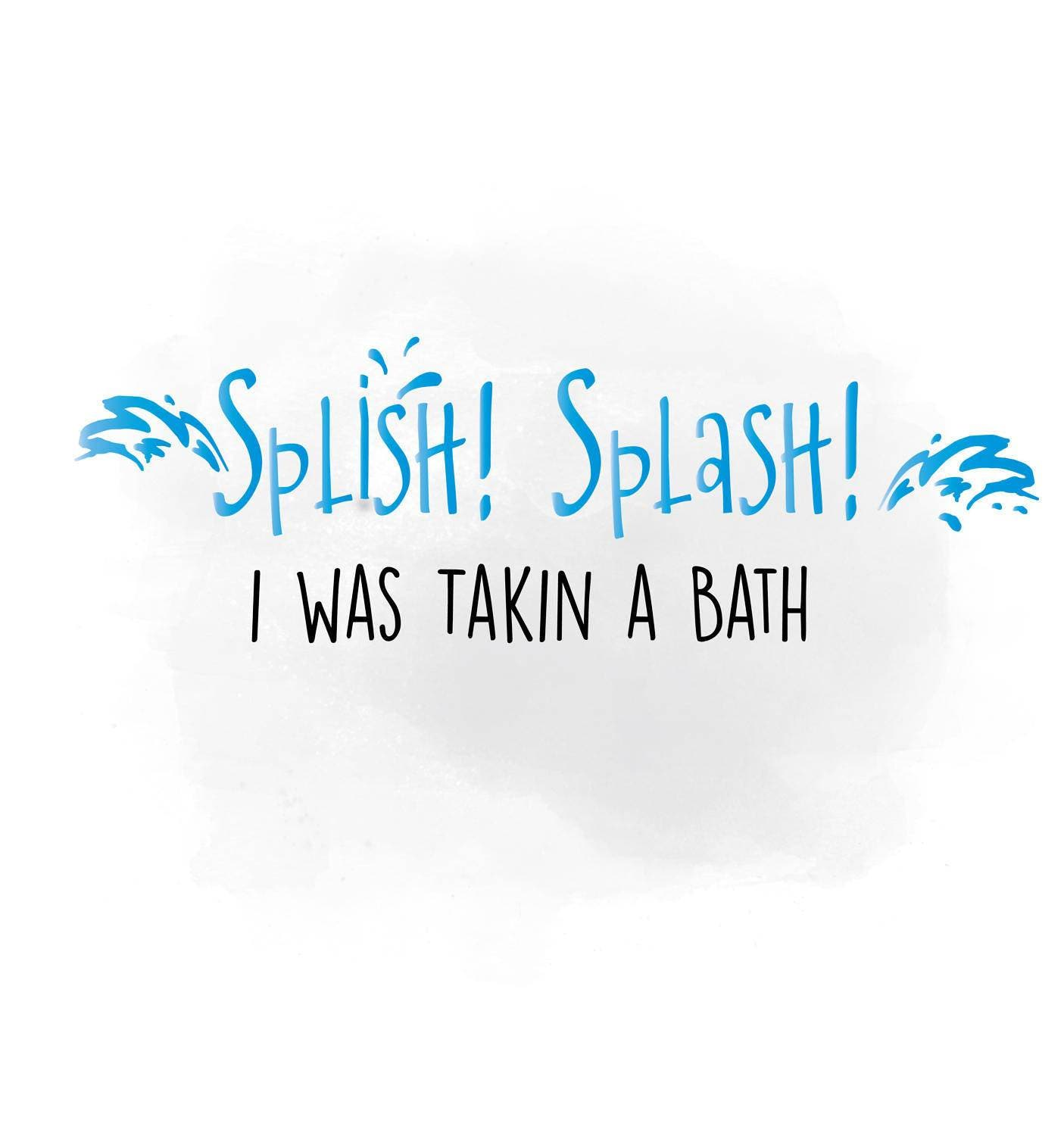 Splish splash bath SVG clipart, Bathroom Quote Word Art ...