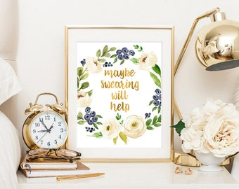 Office decor, Maybe swearing will help, gold office decor, office quote, inspirational print, cubicle accessories, gold letter print
