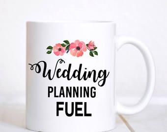 Wedding Mug / Wedding Planning Fuel Mug / Bride Mug / Engagement Gift / Wedding Planning / Wedding Shower / Shower Gift / Bride to Be