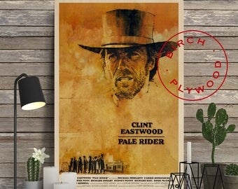 PALE RIDER - Poster on Wood, Clint Eastwood, Michael Moriarty, Carrie Snodgress, Movie Poster, Unique Gift, Print on Wood, Wood Gift