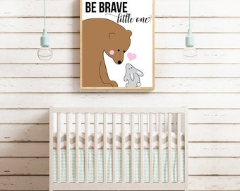 Little Bear and rabbit be brave little one nursery art INSTANT DOWNLOAD