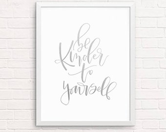 be kinder to yourself Calligraphy Print, 8 x 10