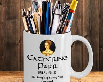 Wives of Henry VIII history buff mug series - Catherine Parr
