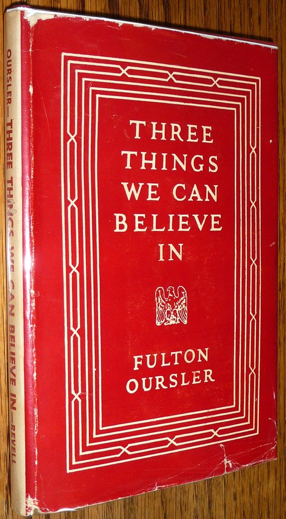 Three Things We Can Believe In 1942 Fulton Oursler Philosophy Epistemology Vintage Religion Rare