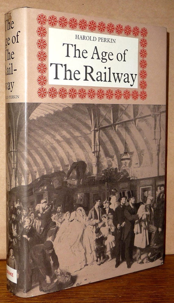 The Age of the Railway 1973 Harold Perkin - 1st Edition Hardcover HC w/ Dust Jacket DJ - Railroads, Trains