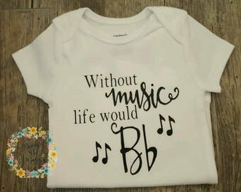 Preemie, Baby, Newborn, Unisex, Toddler, Boy, Girl, Music, Musical, Bodysuit, Musical Notes, Life, Without Music, Life Would B