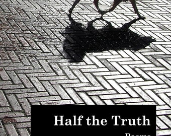 Half the Truth - Award winning colleciont of poems by John Paul O'Connor.