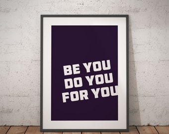 Be You Do You For You | Printable Wall Art