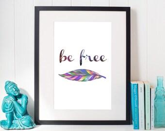 Be Free, Freedom Wall Art, Freedom Decor, Free Spirit, Wild Spirit Art, Gypsy Soul, Feather Wall Art, Feather Print, Gypsy Boho Wall Art
