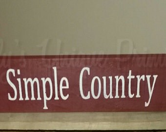 Wooden Simple Country Life Sign Handmade Signs Wooden Signs Country Home Decor Farmhouse Decor Primitive Rustic Country Wooden Decor