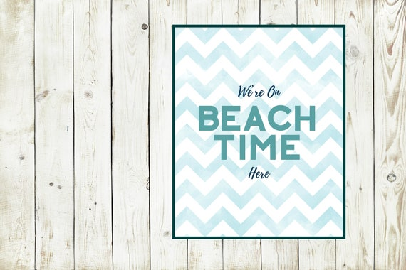 We're On Beach Time Here Print, Beach Time Printable, Instant Digital Download, Home Print, Watercolor Blue Chevron Flowers Wall Art Decor,