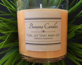 Girl, Let That Man-Go - Soy Candle