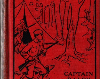 Four Boy Hunters or The Outing of the Gun Club - Captain Ralph Bonehill - 1906 - Vintage Kids Book