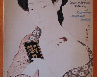 The Legacy of Japanese Printmaking / Le rayonnement de l'estampe Japonaise by Barry Till
