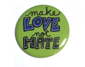 Make Love Not Hate Pin or...