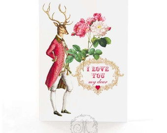 I love you my dear Valentine card, Anthropomorphic deer, stag love card