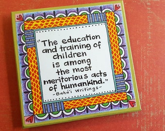 "Art Magnet- Baha'i Quote- Colorful Magnet- ""The education and training of children..."""