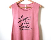 Love is Love- Valentines Day Shirt, Yoga Tank Top, Muscle Tank, Athletic Tank, Inspirational Quote. MADE TO ORDER